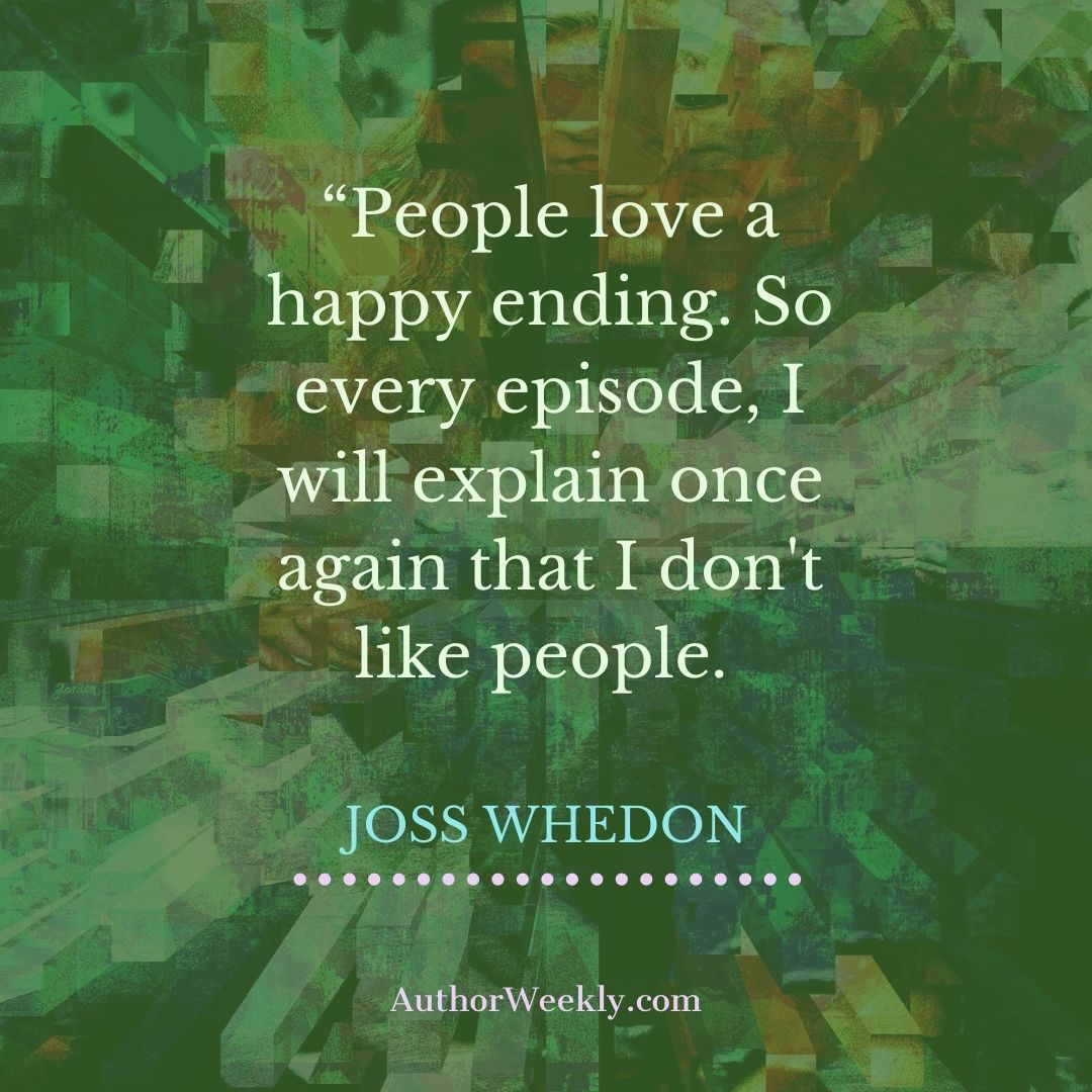 Joss Whedon Writing Quote I Don't Like People