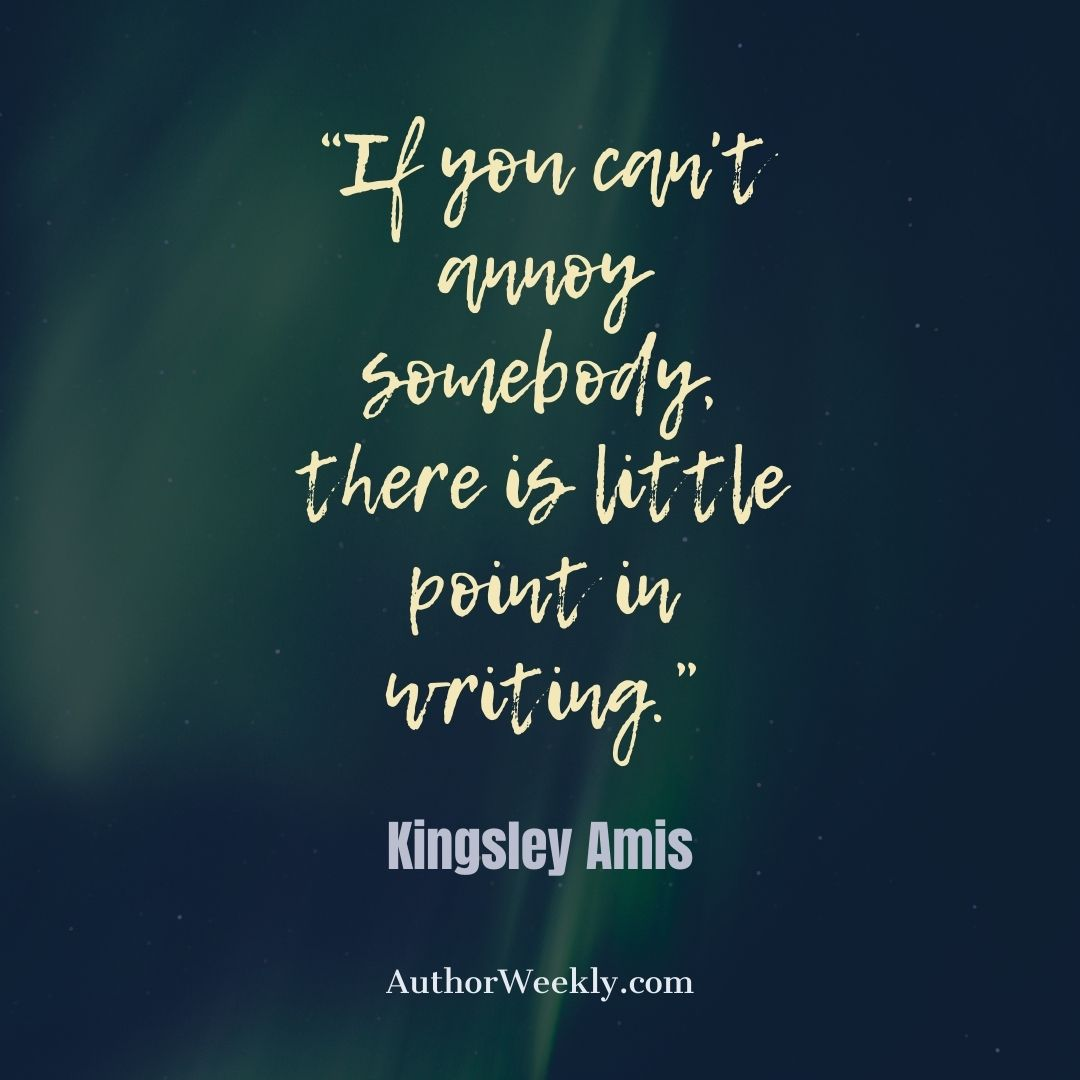 Kingsley Amis Writing Quote Annoy