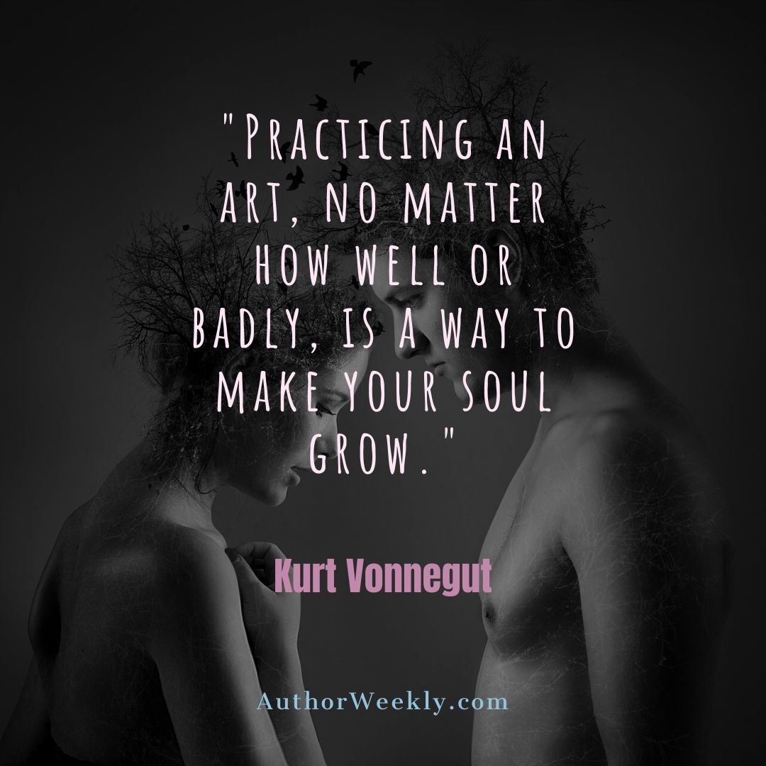 Kurt Vonnegut Writing Quote Practicing an Art