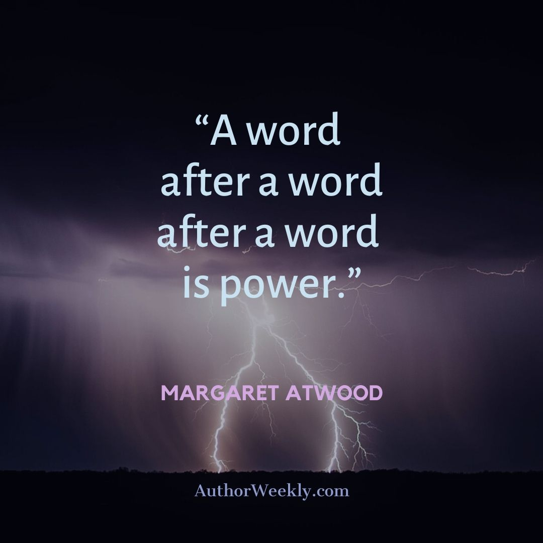 Margaret Atwood Writing Quote Power