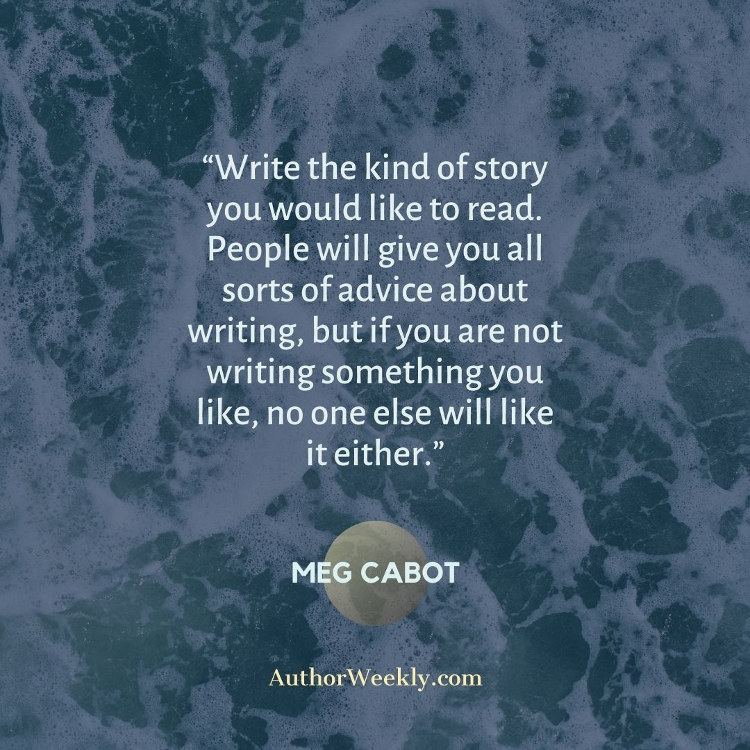 Meg Cabot Writing Quote Write the Kind of Story