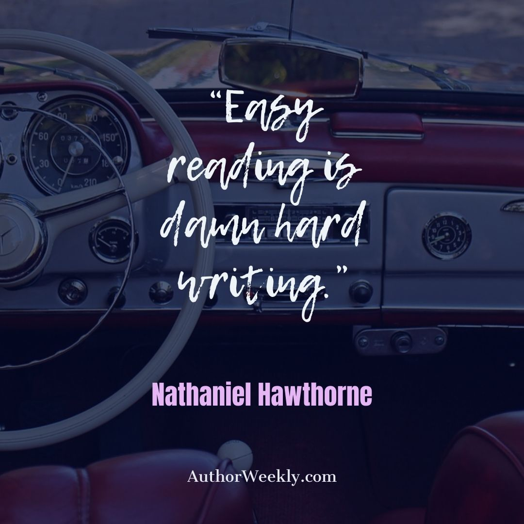 Nathaniel Hawthorne Writing Quote Easy Reading