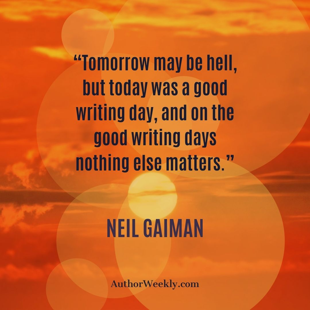 Neil Gaiman Writing Quote Tomorrow May Be Hell