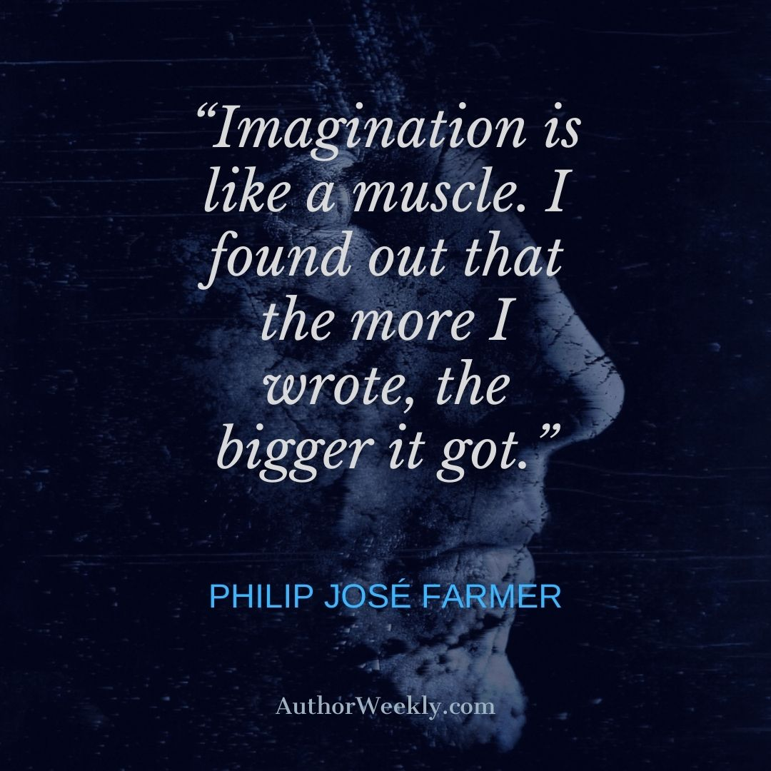 Philip Jose Farmer Writing Quote Imagination