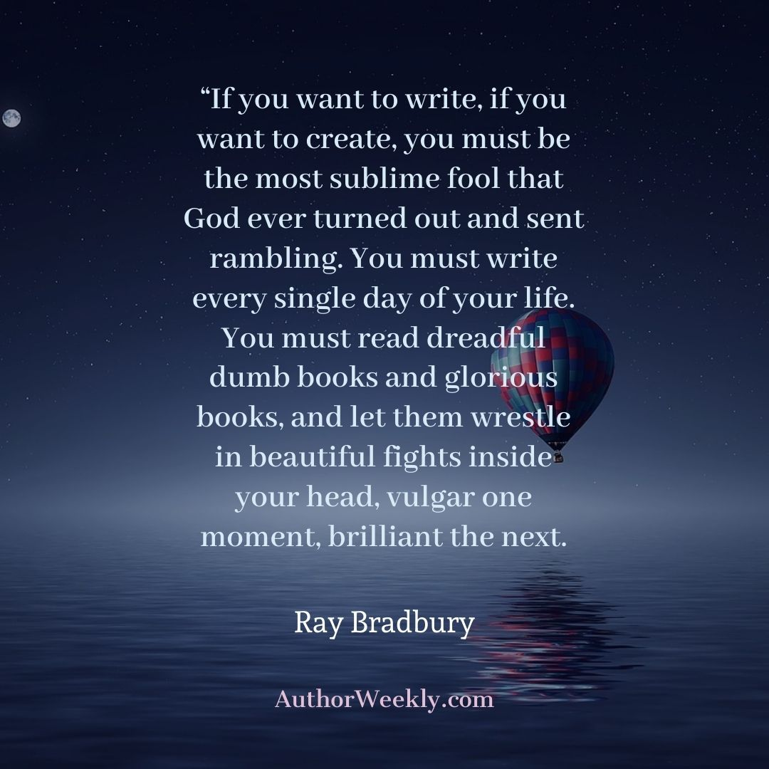 Ray Bradbury Writing Quote If You Want to Write