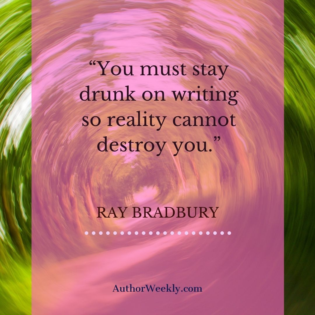 Ray Bradbury Writing Quote Stay Drunk