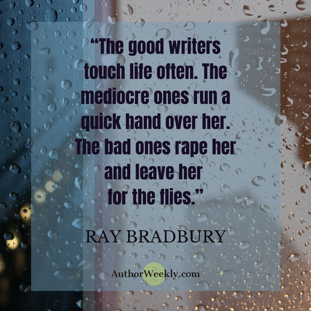 Ray Bradbury Writing Quote Touch Life Often