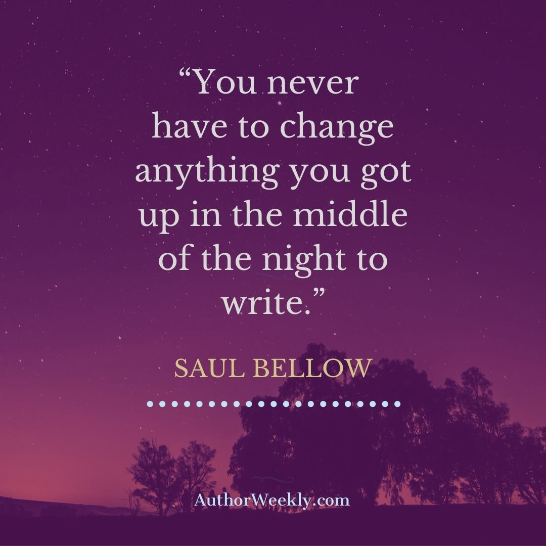Saul Bellow Writing Quote Middle of the Night