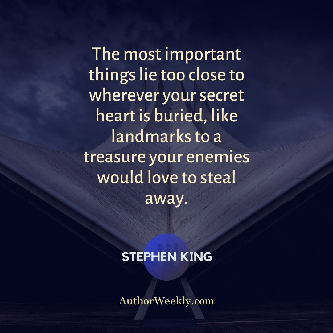 Stephen King Writing Quote The Most Important Things