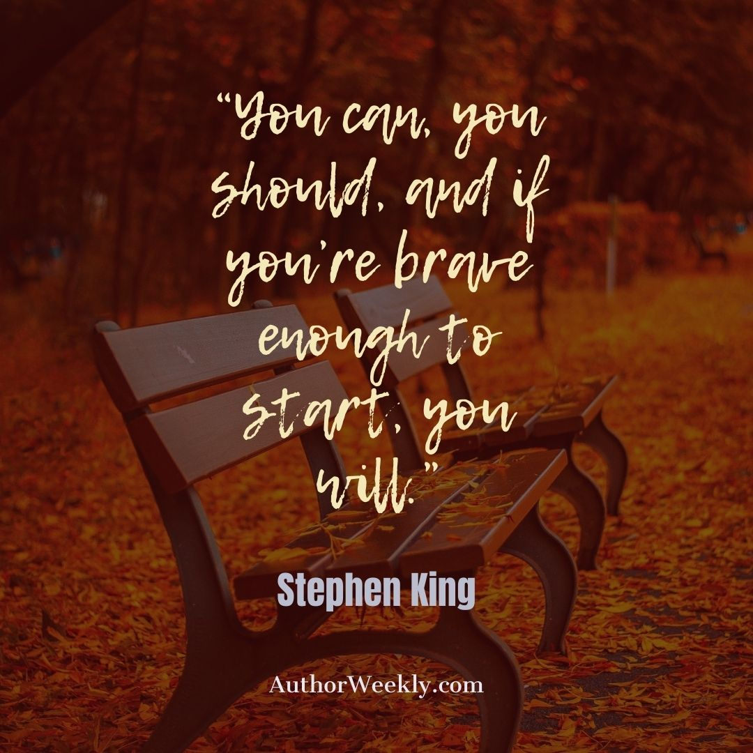 Stephen King Writing Quote You Can You Should