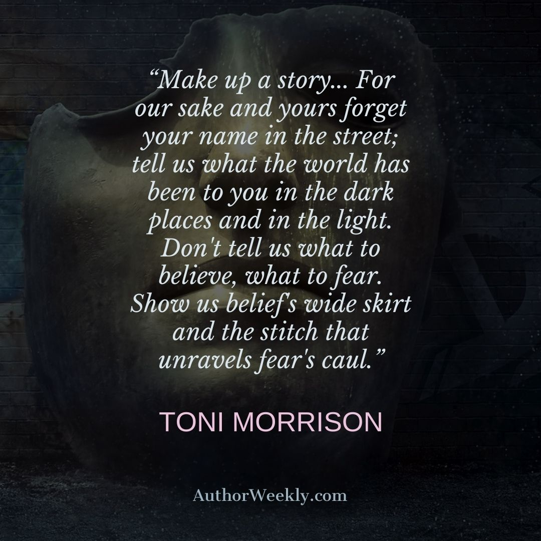 Toni Morrison Writing Quote Make Up a Story