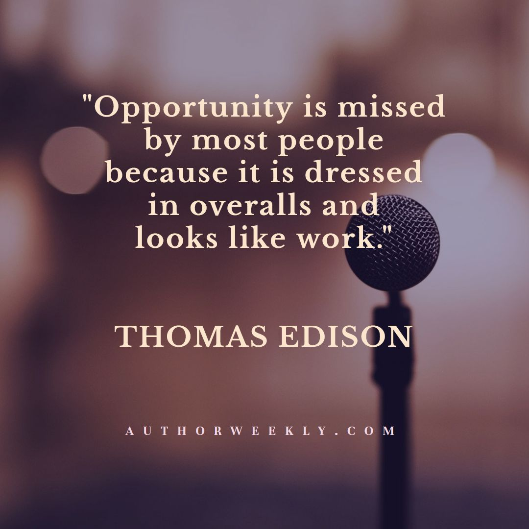 Opportunity is Missed Success Quote by Thomas Edison